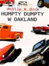 Humpty Dumpty w Oakland - Philip K. Dick