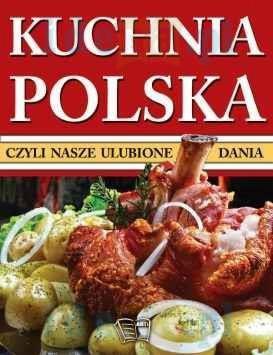 Kuchnia Polska Czyli Nasze Ulubione Dania Księgarnia
